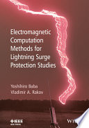 Electromagnetic Computation Methods for Lightning Surge Protection Studies