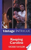Keeping Caroline Mills Boon Vintage Intrigue