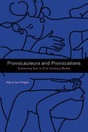 Book cover for Provocauteurs and Provocations Screening Sex in 21st Century Media.