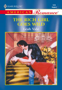 The Rich Girl Goes Wild (Mills & Boon American Romance)