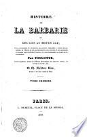 Histoire de la barbarie et des lois au moyen age; de la civilisation et des moeurs des anciens ... par Toulotte ... et Ch. Théodore Riva. Tome premier [-troisième!