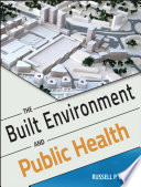 The Built Environment and Public Health Book