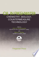 Oil In Freshwater Chemistry Biology Countermeasure Technology