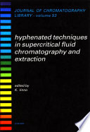 Hyphenated Techniques In Supercritical Fluid Chromatography And Extraction Book PDF