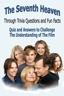 The Seventh Heaven Through Trivia Questions and Fun Facts