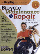 """The Bicycling Guide to Complete Bicycle Maintenance & Repair for Road & Mountain Bikes"" by Todd Downs"