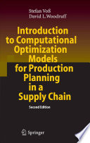 Introduction to Computational Optimization Models for Production Planning in a Supply Chain Book