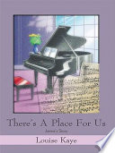 There s a Place for Us Book