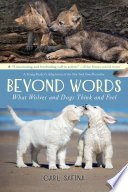 Beyond Words  What Wolves and Dogs Think and Feel  A Young Reader s Adaptation  Book