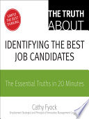 The Truth about Identifying the Best Job Candidates Book PDF