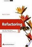 Refactoring  : wie Sie das Design vorhandener Software verbessern