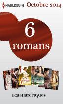 6 romans collection Les Historiques (no642 à 648 - octobre 2014)