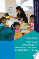 Issues And Challenges Of Immigration In Early Childhood In The Usa