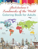 Architecture   Landmarks of the World Coloring Book for Adults Book