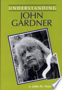 Understanding John Gardner Book