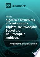 Algebraic Structures of Neutrosophic Triplets  Neutrosophic Duplets  or Neutrosophic Multisets