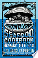 """Provincetown Seafood Cookbook"" by Howard Mitcham"