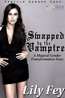 Swapped by the Vampire: A Magical Gender Transformation Story (Fertile Gender Swap)