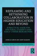 Reframing and Rethinking Collaboration in Higher Education and Beyond
