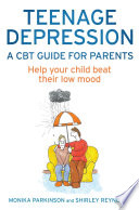 Teenage Depression A Cbt Guide For Parents