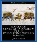 Warfare  State And Society In The Byzantine World 560 1204