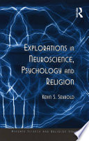 Explorations in Neuroscience  Psychology and Religion