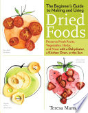 The Beginner s Guide to Making and Using Dried Foods Book