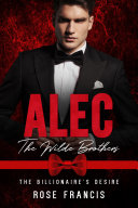 Alec: The Wilde Brothers (BWWM Interracial Romance)