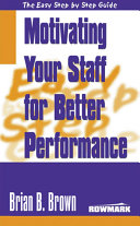 Easy Step By Step Guide To Motivating Your Staff for Better Performance