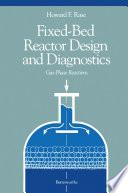 Fixed Bed Reactor Design and Diagnostics