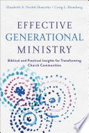 Effective Generational Ministry  : Biblical and Practical Insights for Transforming Church Communities
