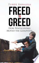 Freed to Greed