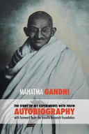 The Story of My Experiments with Truth   Mahatma Gandhi s Unabridged Autobiography