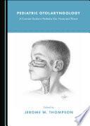 Pediatric Otolaryngology Book