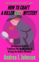 How to Craft a Killer Cozy Mystery Pdf/ePub eBook