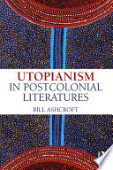 Utopianism In Postcolonial Literatures