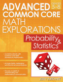 Advanced Common Core Math Explorations  Probability and Statistics