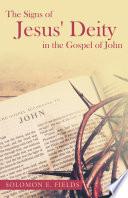 The Signs Of Jesus Deity In The Gospel Of John