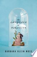 The Language of Paradise  A Novel