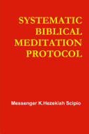 SYSTEMATIC BIBLICAL MEDITATION PROTOCOL