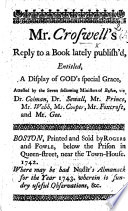 Mr Croswell S Reply To A Book Lately Publish D Entitled A Display Of God S Special Grace By Jonathan Dickinson Etc