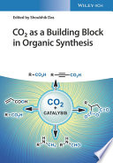 CO2 as a Building Block in Organic Synthesis Book