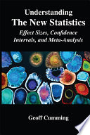 Understanding The New Statistics  : Effect Sizes, Confidence Intervals, and Meta-Analysis