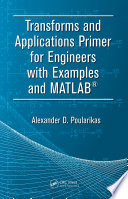 Transforms And Applications Primer For Engineers With Examples And Matlab  Book PDF