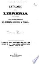 Catalogo [of the third part] della libreria appartenuta alla chiara memoria del marchese Costabili di Ferrara. La vendita avrà luogo in Roma il lunedì 15 marzo 1858 e giorni consecutivi, etc