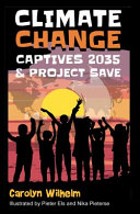 Climate Change Captives 2035 and Project SAVE