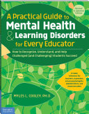 A Practical Guide to Mental Health & Learning Disorders for Every Educator