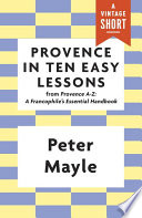 Provence In Ten Easy Lessons Book PDF