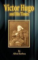 Victor Hugo and His Times