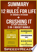 Summary of 12 Rules for Life  An Antidote to Chaos by Jordan B  Peterson   Summary of Crushing It by Gary Vaynerchuk 2 in 1 Boxset Bundle